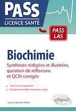 Téléchargez le livre :  Biochimie - Synthèses rédigées et illustrées, question de réflexions et QCM corrigés
