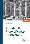 Télécharger le livre :  Lexique d'histoire et de civilisation grecques - 4e édition