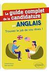 Le guide complet de la candidature en anglais - Trouvez le job de vos rêves !
