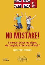 Download this eBook No mistake! Comment éviter les pièges de l'anglais à l'écrit et à l'oral ? (avec exercices corrigés et fichiers audio) B1-B2