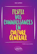 Download this eBook Testez vos connaissances en culture générale - 3e édition revue et enrichie