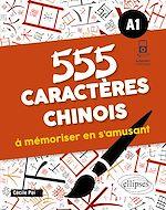 Download this eBook 555 caractères chinois à mémoriser en s'amusant. A1 (avec fichiers audio)