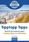 Télécharger le livre :  Tipptopp Tipps - Toutes les astuces pour communiquer en allemand - A1/A2