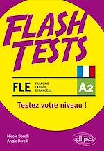 Download this eBook FLE (français langue étrangère). Flash Tests. A2. Testez votre niveau de français !