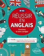Download this eBook Réussir en anglais. Toutes les clés pour reprendre, approfondir ou maîtriser les principales règles de base de la grammaire anglaise. B1-B2  (avec exercices et tests corrigés)