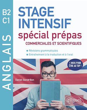 Téléchargez le livre :  Anglais. Stage intensif spécial prépas commerciales et scientifiques B2-C1 (Révisions grammaticales, Entraînement à la traduction et à l'oral)