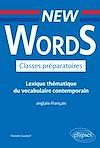 Télécharger le livre :  New Words Classes préparatoires. Lexique thématique du vocabulaire contemporain anglais-français