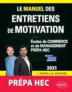 Download this eBook Le Manuel des entretiens de motivation « Prépa HEC » - Concours aux écoles de commerce - Édition 2021