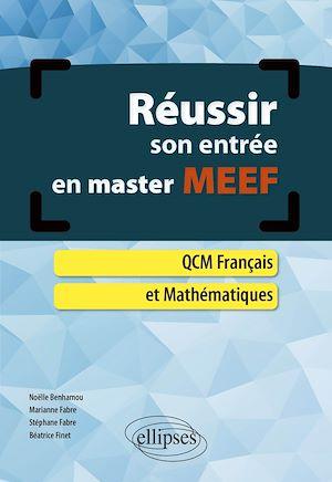 Téléchargez le livre :  Réussir son entrée en master MEEF. QCM Français et Mathématiques