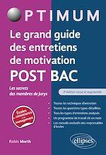 Download this eBook Le grand guide des entretiens de motivation POST BAC - Les secrets des membres de jurys