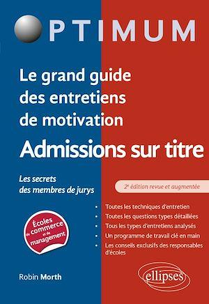 Téléchargez le livre :  Le grand guide des entretiens de motivation admissions sur titre - Les secrets des membres de jurys