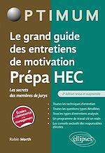 Download this eBook Le grand guide des entretiens de motivation Prépa HEC - Les secrets des membres de jurys