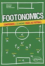 Download this eBook Footonomics. Comprendre l'économie grâce au football