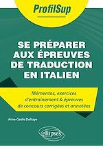 Download this eBook Se préparer aux épreuves de traduction en italien - Mémentos, exercices et épreuves de concours