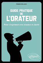 Download this eBook Guide pratique de l'orateur. Pour s'exprimer avec aisance et clarté.