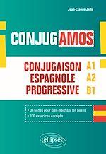 Download this eBook ¡Conjugamos! Conjugaison espagnole progressive avec fiches et exercices corrigés (A1-A2-B1)
