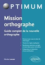 Download this eBook Mission orthographe - Guide complet de la nouvelle orthographe