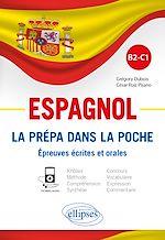Download this eBook Espagnol. La prépa dans la poche. Épreuves écrites et orales. B2-C1