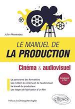 Download this eBook Le manuel de la production - Cinéma et audiovisuel