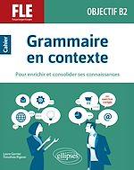 Download this eBook FLE (français langue étrangère). Objectif B2. Grammaire en contexte