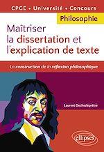 Download this eBook Maîtriser la dissertation et l'explication de texte. CPGE, Université, Concours