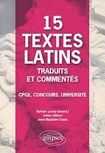 Download this eBook 15 textes latins traduits et commentés. CPGE, Concours, Université.