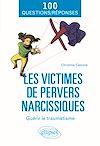 Les victimes de pervers narcissiques - Guérir le traumatisme | Calonne, Christine