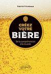 Télécharger le livre :  Créez votre bière - De la compréhension à la réussite