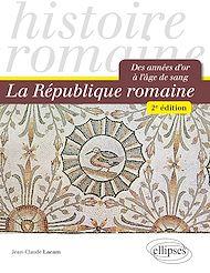Téléchargez le livre :  La République romaine. Des années d'or à l'âge de sang - 2e édition
