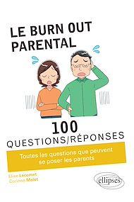 Téléchargez le livre :  Le burn-out parental en 100 Questions/Réponses
