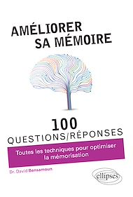 Téléchargez le livre :  Améliorer sa mémoire en 100 questions/réponses