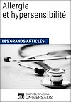Télécharger le livre :  Allergie et hypersensibilité (Les Grands Articles d'Universalis)