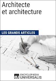 Téléchargez le livre :  Architecte et architecture (Les Grands Articles d'Universalis)