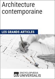 Téléchargez le livre :  Architecture contemporaine (Les Grands Articles d'Universalis)