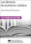 Télécharger le livre :  Les Rêveries du promeneur solitaire de Jean-Jacques Rousseau