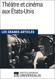 Téléchargez le livre :  Théâtre et cinéma aux États-Unis (Les Grands Articles)