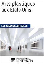 Download this eBook Arts plastiques aux États-Unis (Les Grands Articles)