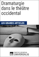 Download this eBook Dramaturgie dans le théâtre occidental (Les Grands Articles)