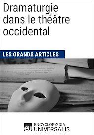 Téléchargez le livre :  Dramaturgie dans le théâtre occidental (Les Grands Articles)