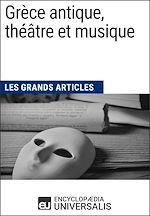 Download this eBook Grèce antique, théâtre et musique