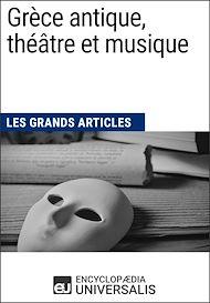 Téléchargez le livre :  Grèce antique, théâtre et musique
