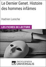 Download this eBook Le Dernier Genet. Histoire des hommes infâmes d'Hadrien Laroche