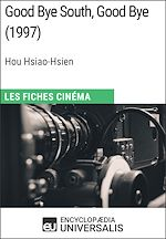 Download this eBook Good Bye South, Good Bye de Hou Hsiao-Hsien