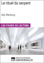 Download this eBook Le rituel du serpent d'Aby Warburg (Les Fiches de Lecture d'Universalis)