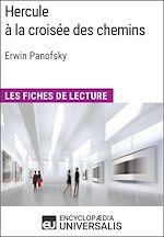 Download this eBook Hercule à la croisée des chemins d'Erwin Panofsky (Les Fiches de Lecture d'Universalis)