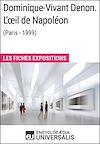 Télécharger le livre :  Dominique-Vivant Denon. L'œil de Napoléon (Paris - 1999)
