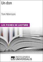 Download this eBook Un don de Toni Morrison (Les Fiches de Lecture d'Universalis)