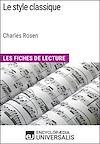 Télécharger le livre :  Le style classique de Charles Rosen (Les Fiches de Lecture d'Universalis)