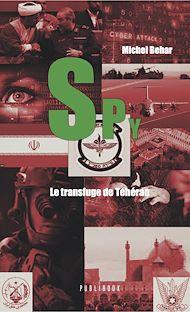Téléchargez le livre :  SPY n°2 Le transfuge de Téhéran