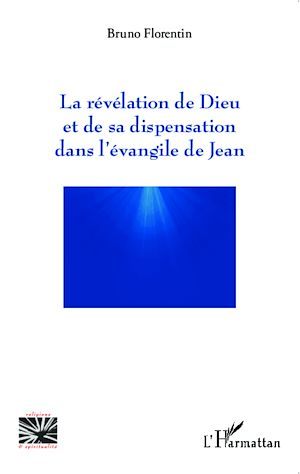 Téléchargez le livre :  La révélation de Dieu et de sa dispensation dans l'évangile de Jean